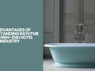 The Advantages Of The Freestanding Bathtub In The High-End Hotel Industry